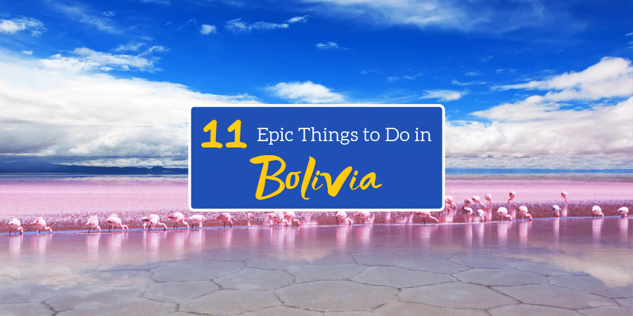 Epic Things to Do in Bolivia