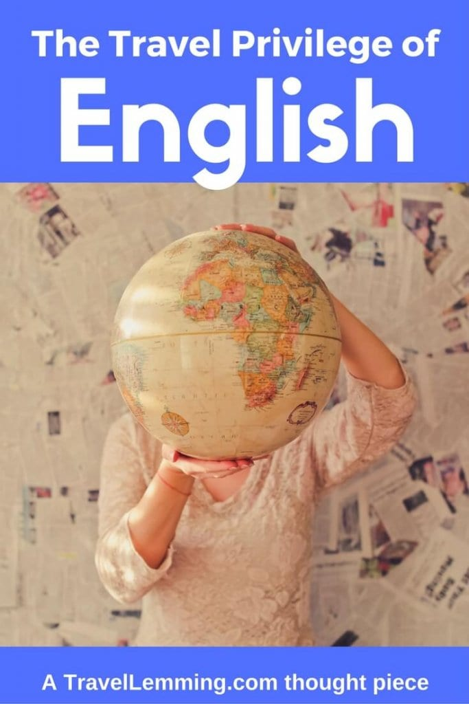 A thought piece on the travel privilege of speaking english