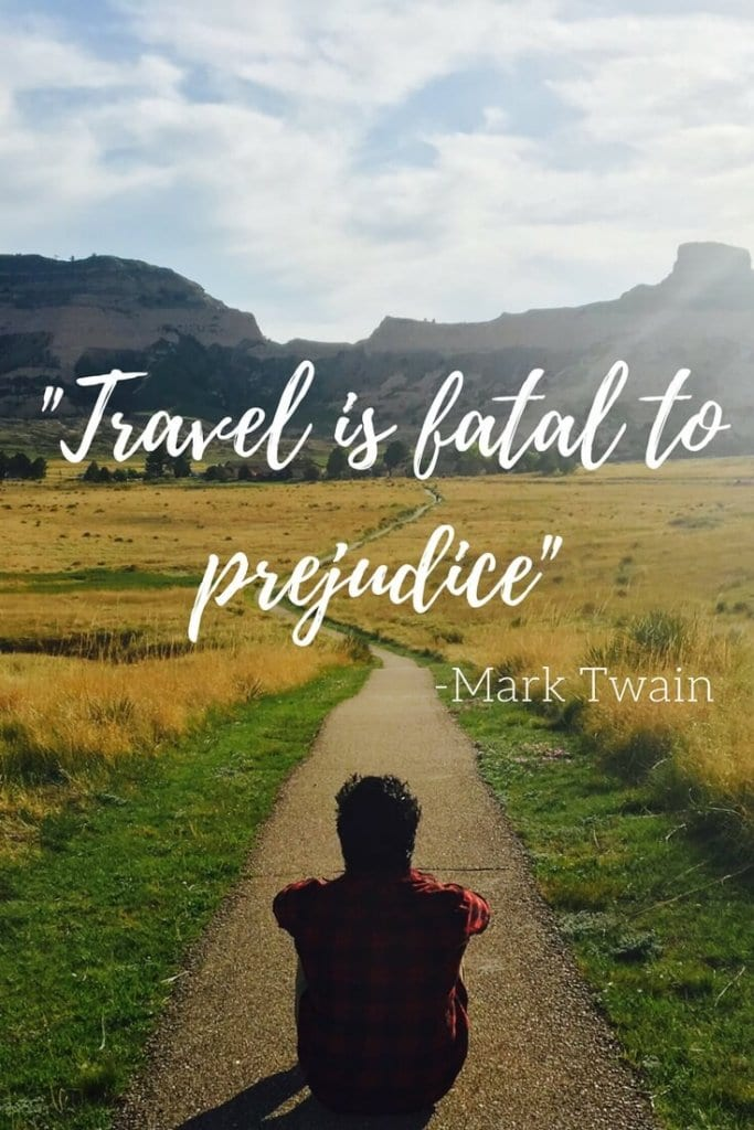 """""""Travel is fatal to prejudice, bigotry, and narrow-mindedness"""" - Mark Twain. A series of short reflections on how travel kills prejudice and bigotry."""