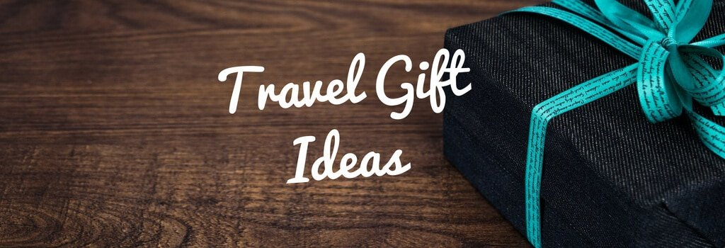 Useful Travel Gifts for Someone Going Abroad