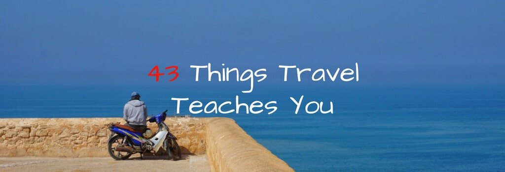 Things travel teaches you