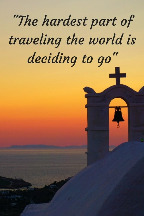 """The hardest part of traveling the world is deciding to go"": One of 43 things you learn while traveling the world. #travelquotes #quotes #travel #traveltheworld"