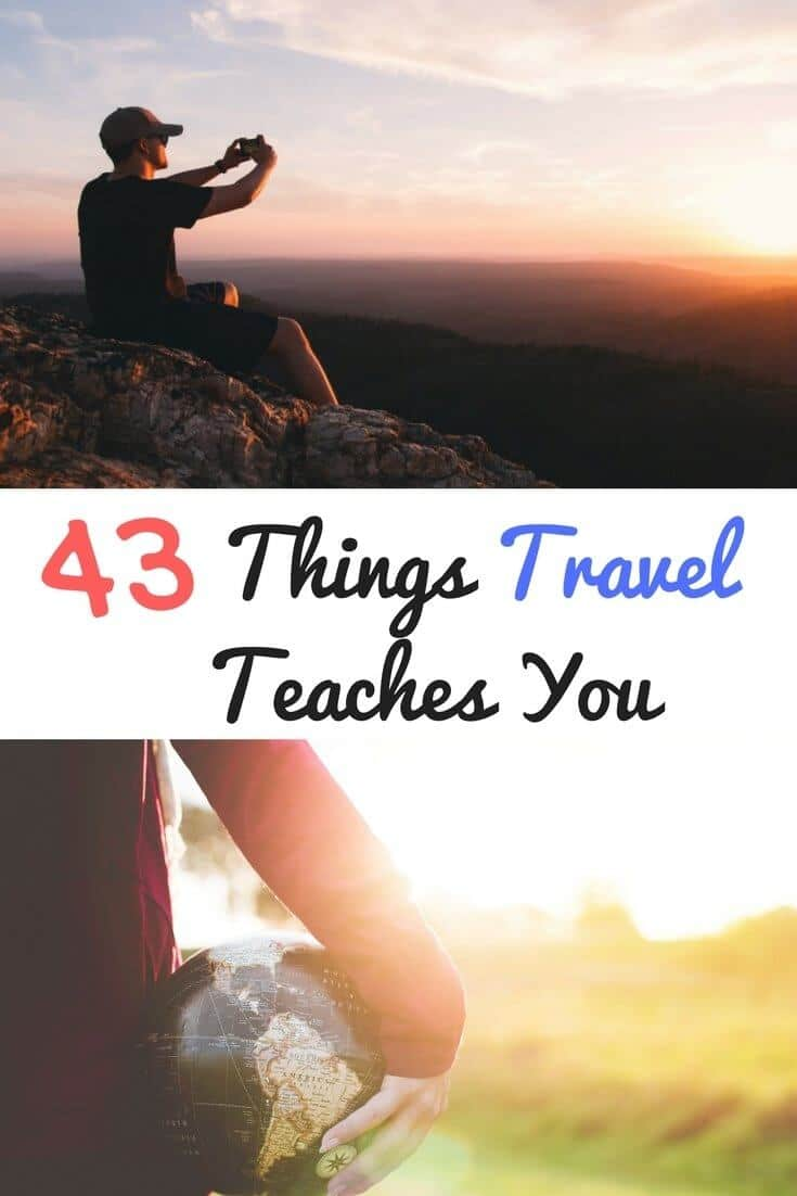 43 Things Travel Teaches You (About Yourself and About the World). #travelquotes #travel #traveladvice
