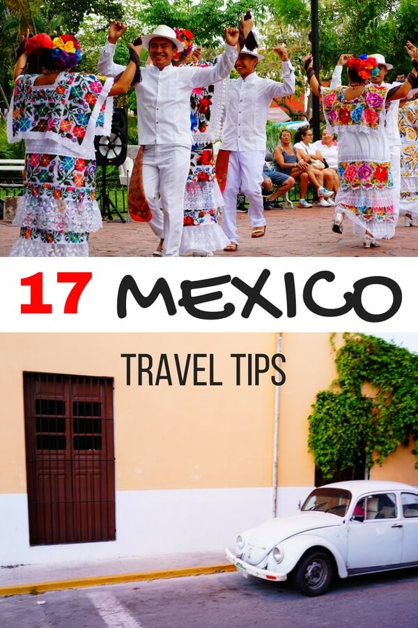 17 Mexico Travel Tips You Need to Know. Don't travel to Mexico without reading these tips! #Mexico #traveltips #travel