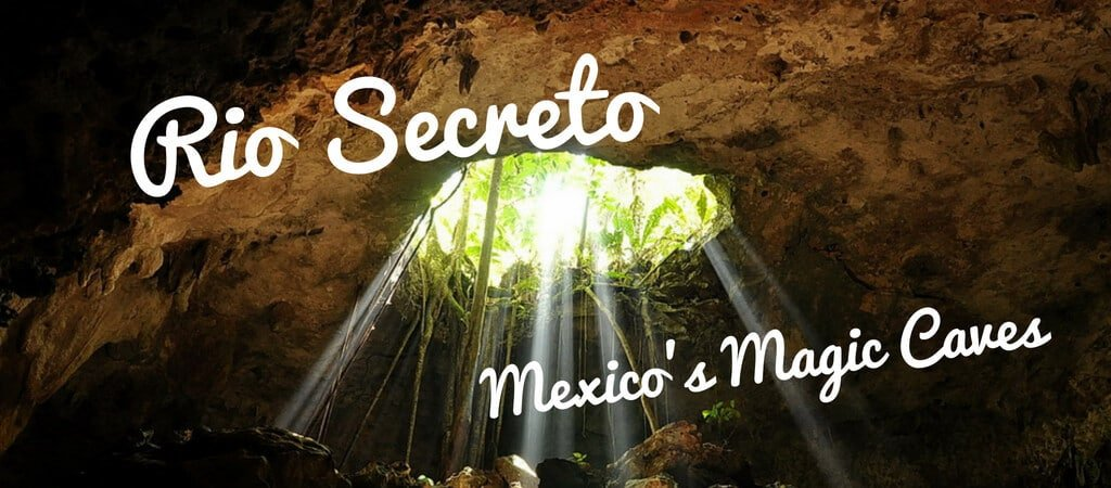 Rio Secreto Guide: Mexico's Magic Caves