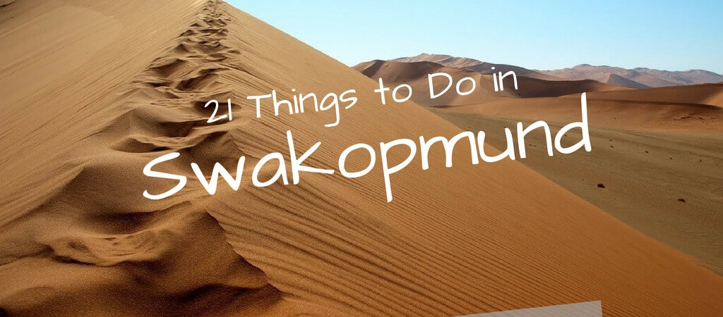 Awesome Things to do in Swakopmund Namibia