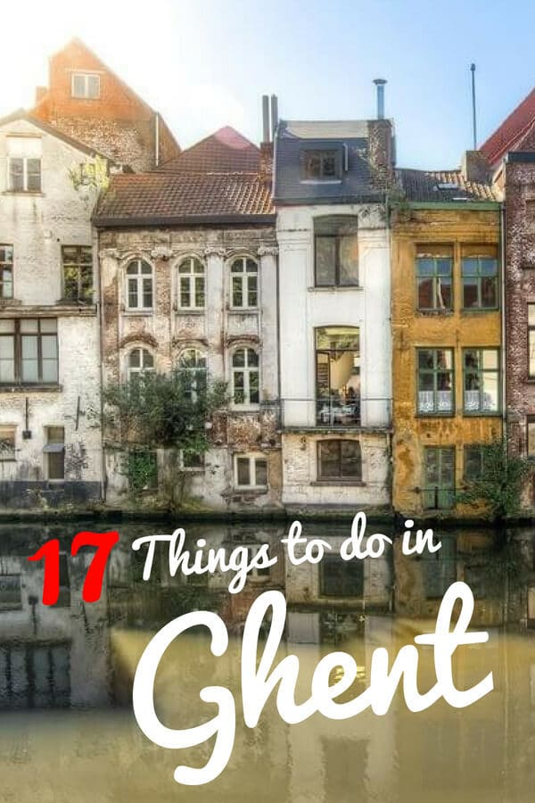 There are so many awesome things to do in Ghent, Belgium. But you definitely won't want to miss these 17 awesome activities in Ghent! #Ghent #travel #Belgium