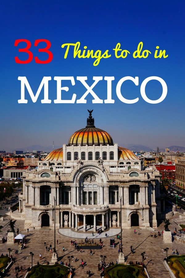 33 Things to do in Mexico: From cenotes to beaches to Mexico City, don't miss these awesome 33 activities for Mexico! #Mexico #travel #travelMexico
