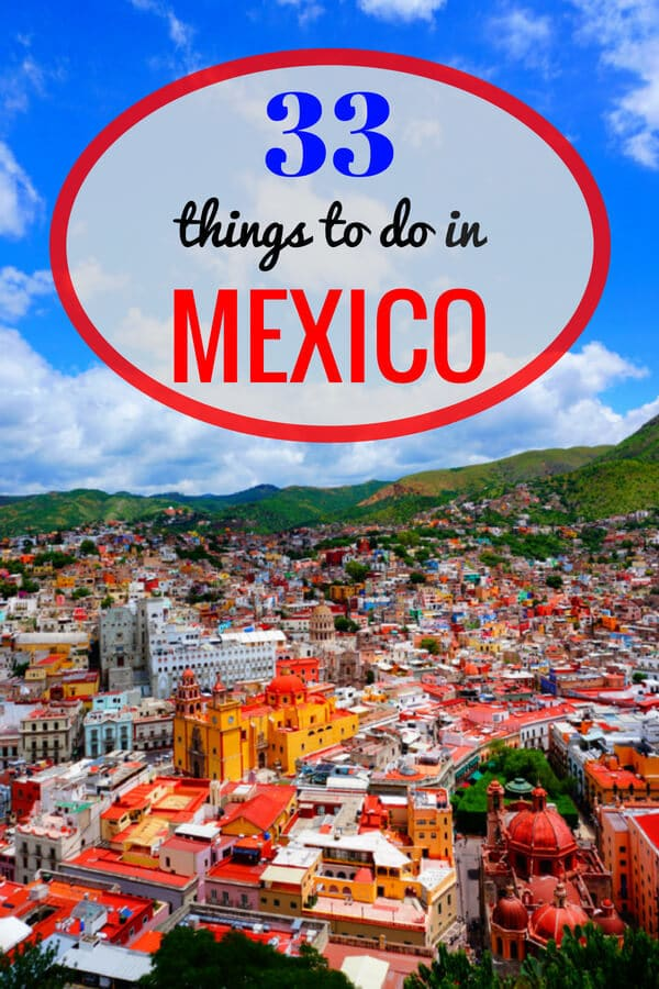 Do not miss these 33 incredible things to do in Mexico. From diving in cenotes to viewing Mayan ruins from the air, these are the best things to do in Mexico. #Mexico #thingstodoinMexico #VisitMexico