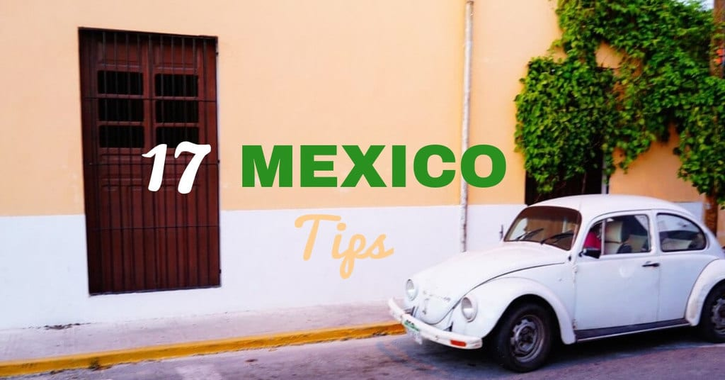 Mexico Travel Tips for Traveling Mexico