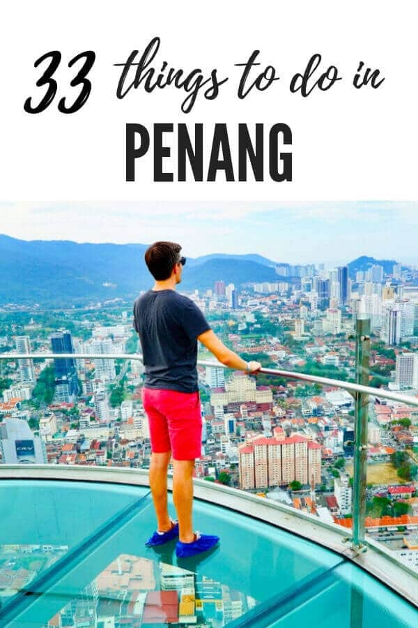 33 Things to Do in Penang Malaysia. From the best street food, to Georgetown's street art, to the best beaches, don't miss these awesome things to do in #Penang. #Georgetown #Malaysia #travel