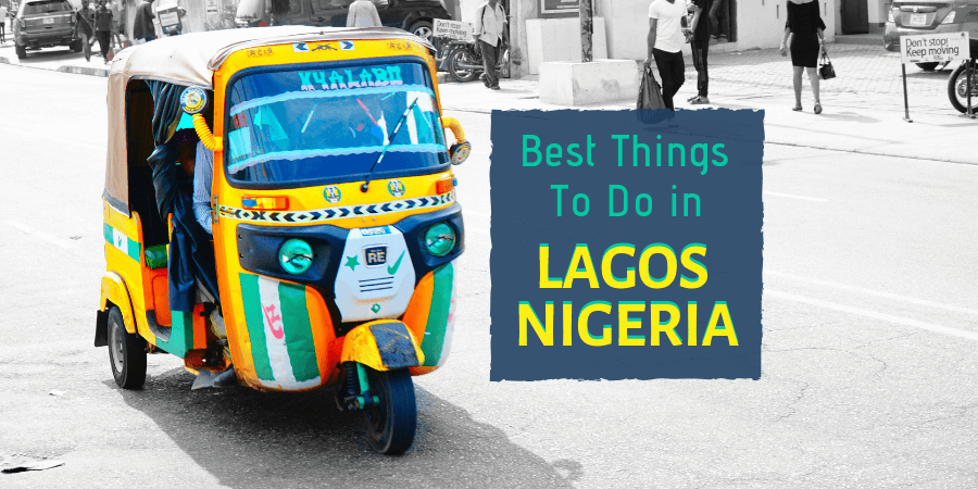 Best Things To Do in Lagos Nigeria