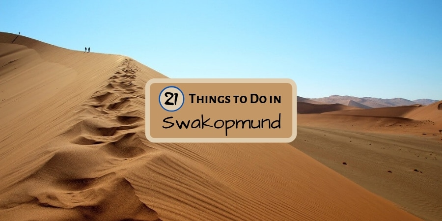 21 Things to Do in Swakopmund