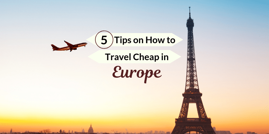 How to Travel Cheap in Europe