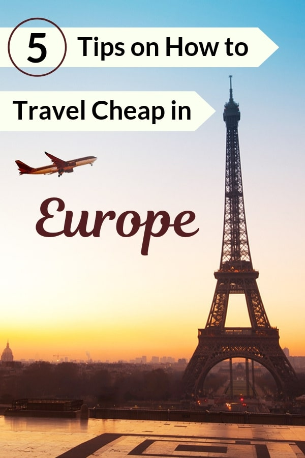 Looking for #BudgetTravel tips for your #Europe vacation plans? Here are 5 tips on how to travel cheap in Europe. From lodging and accommodation to food and transportation, here's how you can make the most out of your Europe trip without breaking the bank.