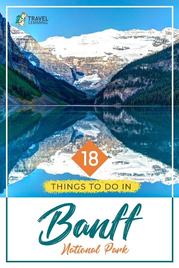 Canada's first national park, #Banff is one of the most scenic spots in the entire country, and it has enough activities to keep you occupied for weeks on end. Check out our comprehensive #TravelGuide of 18 #ThingsToDo in #BanffNationalPark to find the best this region has to offer! #Canada