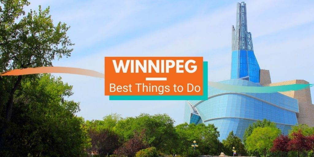 Best Things to Do in Winnipeg Manitoba