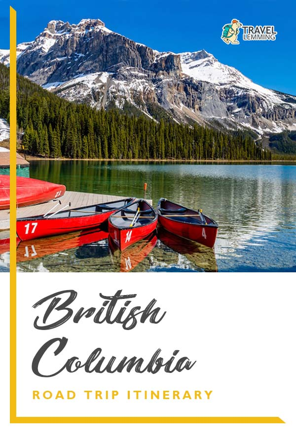 Got any plans of going on a #BritishColumbia #RoadTrip any time soon? In this comprehensive #ItineraryGuide, you'll not only find out how to best spend your 7 days on the road, but you'll also learn how to rent a car in British Columbia, the best time of year to visit, the best week-long road trip route, and so much more! #Canada #TravelGuide
