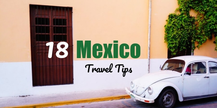 Travel to Mexico Tips