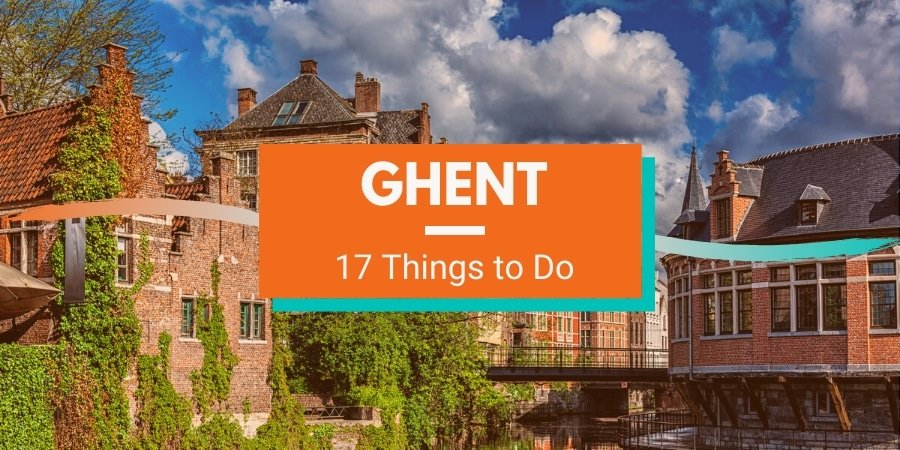 17 Things to Do in Ghent