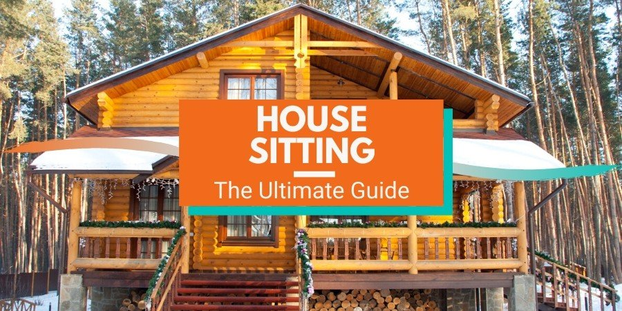 The Ultimate Guide to House Sitting