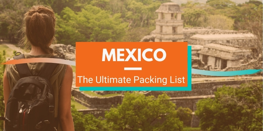 The Ultimate Mexico Packing List
