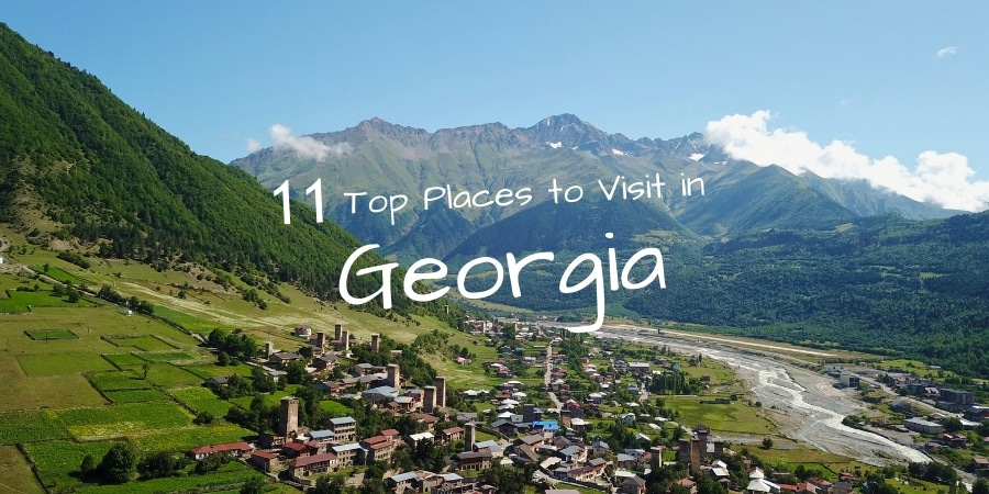 11 Best Places to Visit in Georgia (Europe) That You Definitely Can
