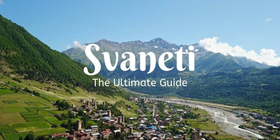 Svaneti Georgia Ultimate Travel Guide
