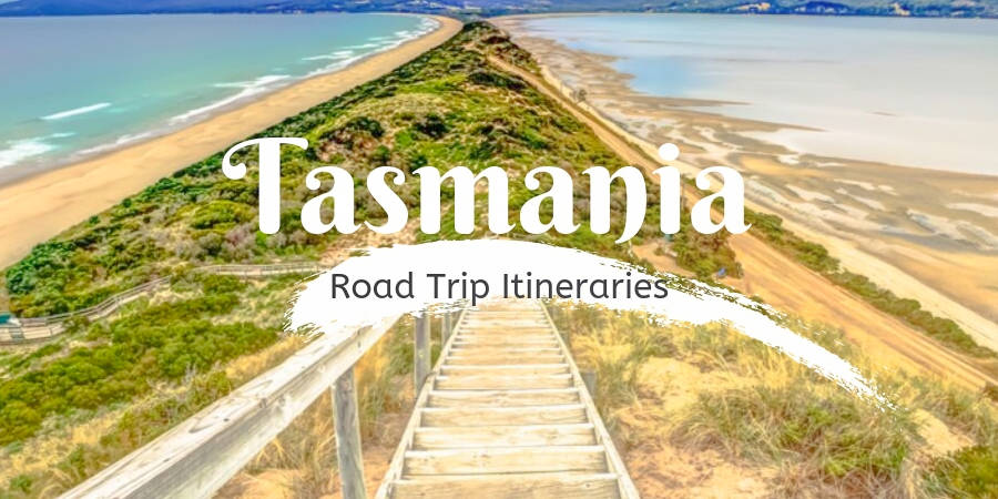 Tasmania Itinerary (3 Totally Perfect Road Trips in 5, 7, or