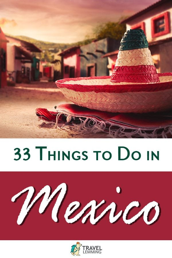 Got plans on heading to #Mexico soon? Our comprehensive #TravelGuide lists down 33 best #ThingsToDo in this vibrant, multi-cultural country. Mexico is filled with an incredible diversity of landscapes, cultures, and cuisines, and activities, so every traveler will definitely find something to enjoy! #Tulum #Valladolid #ChichenItza