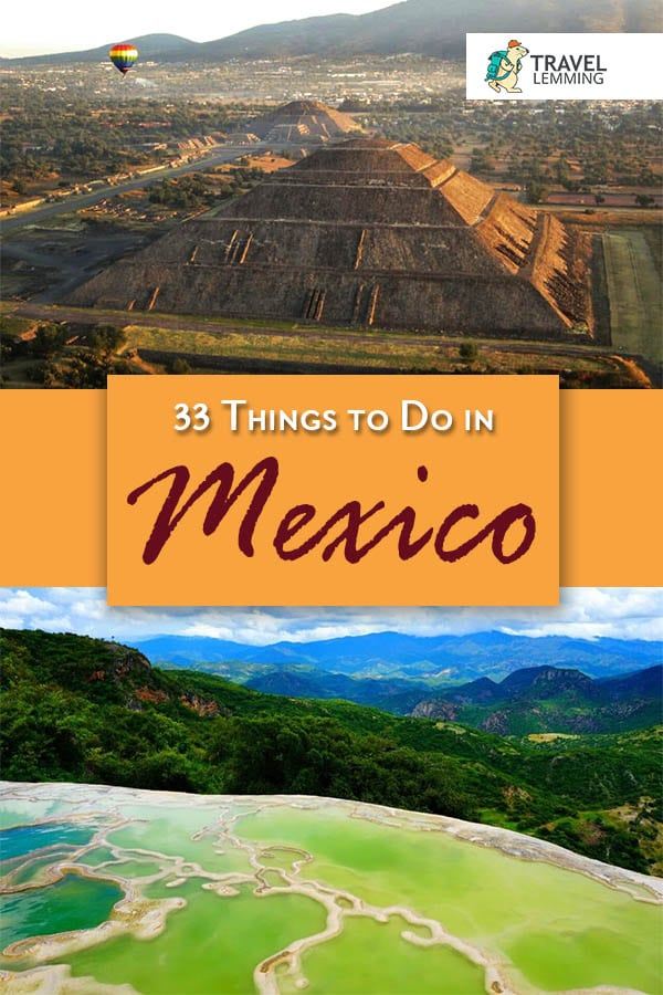 Attempting to narrow down the list of the best #ThingsToDo in #Mexico is certainly quite the challenge. But fret not. We've managed to put together this list of 33 absolutely amazing activities to do in Mexico. From hot air balloons over ancient ruins, to diving in underground rivers, make sure you don't miss out on these exciting activities! #TravelGuide #Tulum #Izamal