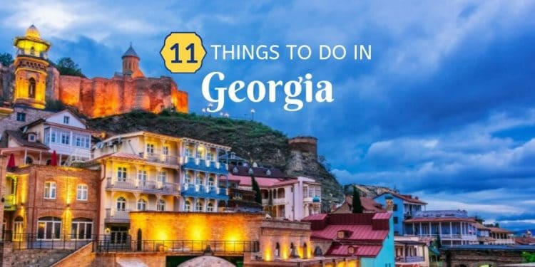 10 Things to do in Georgia Country