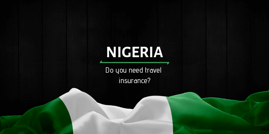 Travel Insurance for Nigeria: Do you need it?