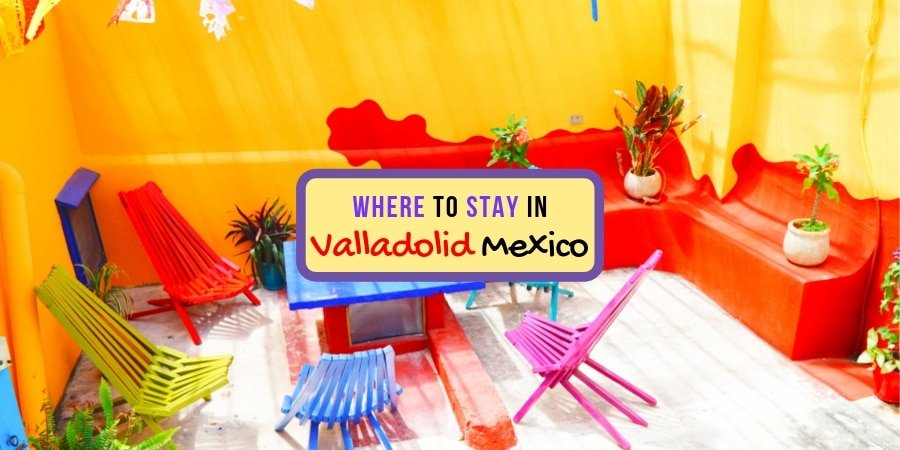 Where to Stay in Valladolid Mexico